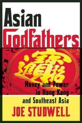 Asian Godfathers By Studwell, Joe
