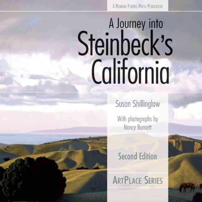 A Journey into Steinbeck's California By Shillinglaw, Susan/ Burnett, Nancy (PHT)