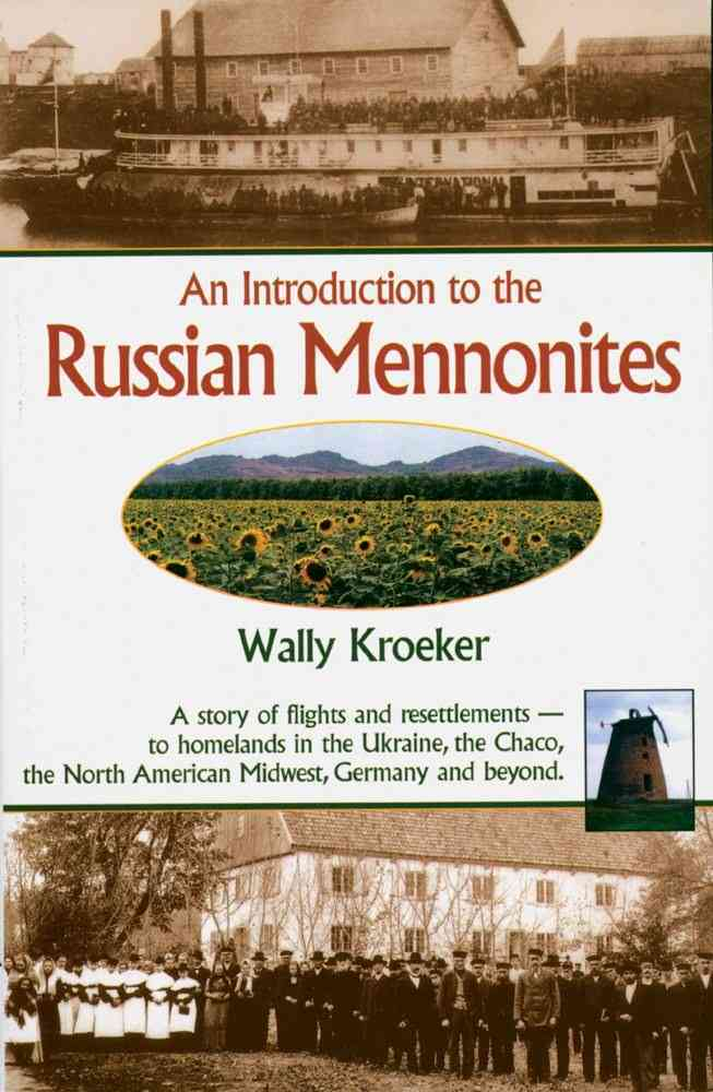 An Introduction To The Russian Mennonites By Kroeker, Wally