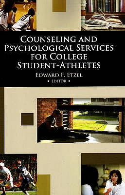 Counseling and Psychological Services for College Student-Athletes By Etzel, Edward F. (EDT)
