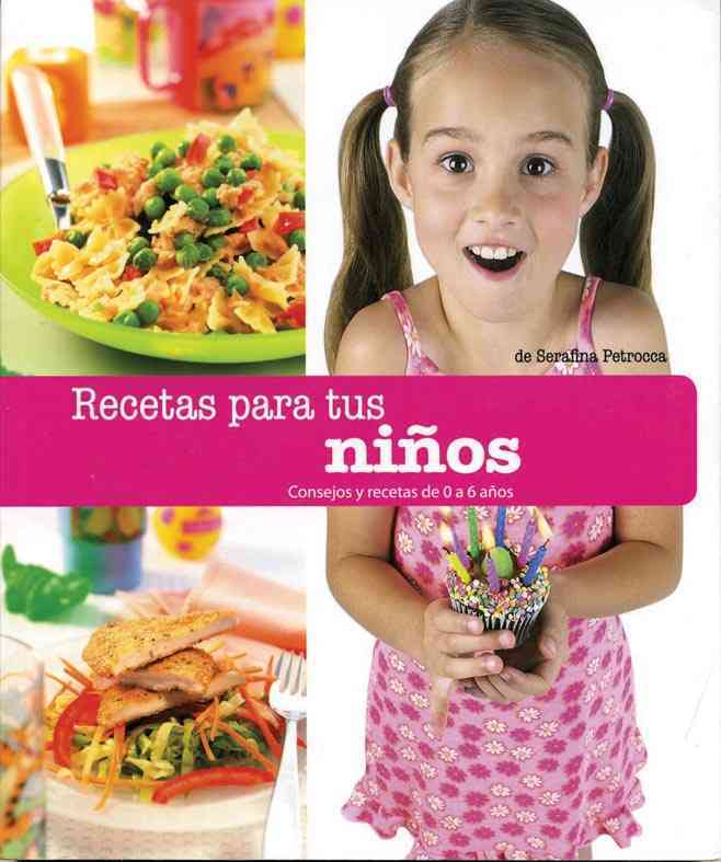 Recetas para tus ninos / Cooking For Your Child By Petrocca, Serafina